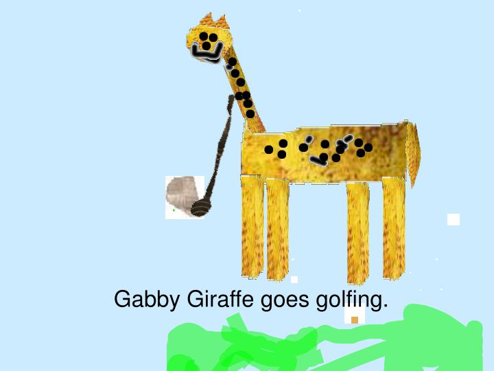 Gabby Giraffe goes golfing.