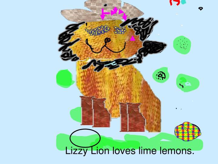 Lizzy Lion loves lime lemons.