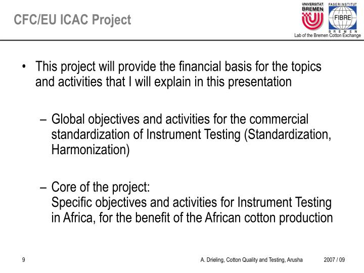 This project will provide the financial basis for the topics and activities that I will explain in this presentation