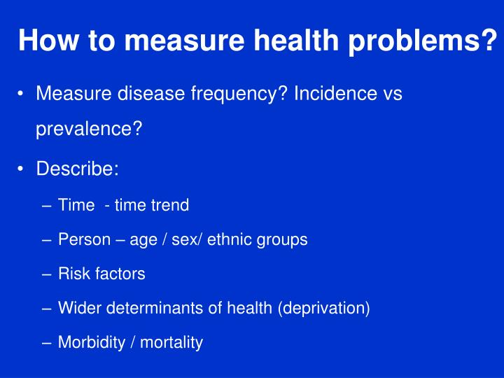 How to measure health problems?