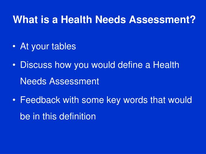 What is a Health Needs Assessment?