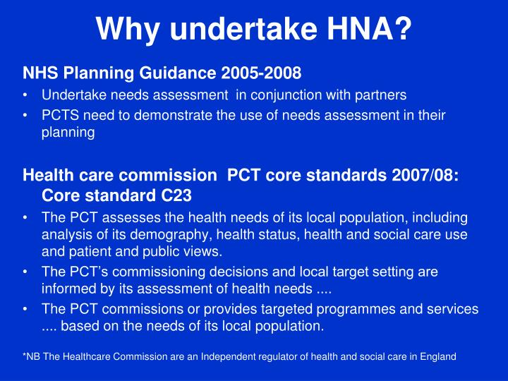 Why undertake HNA?