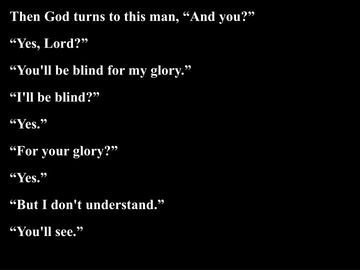 Then God turns to this man,