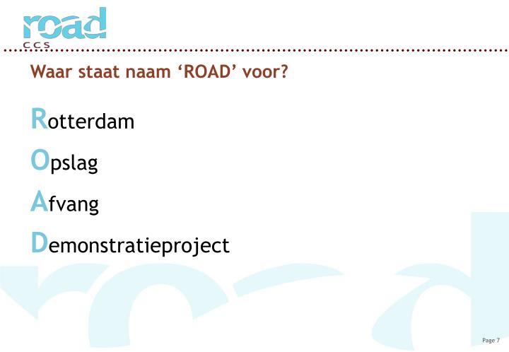 Waar staat naam 'ROAD' voor?