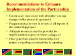 recommendations to enhance implementation of the partnership