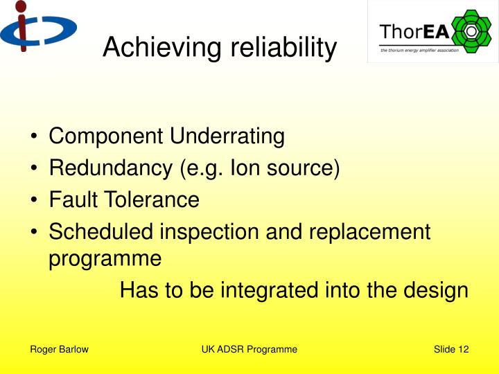 Achieving reliability
