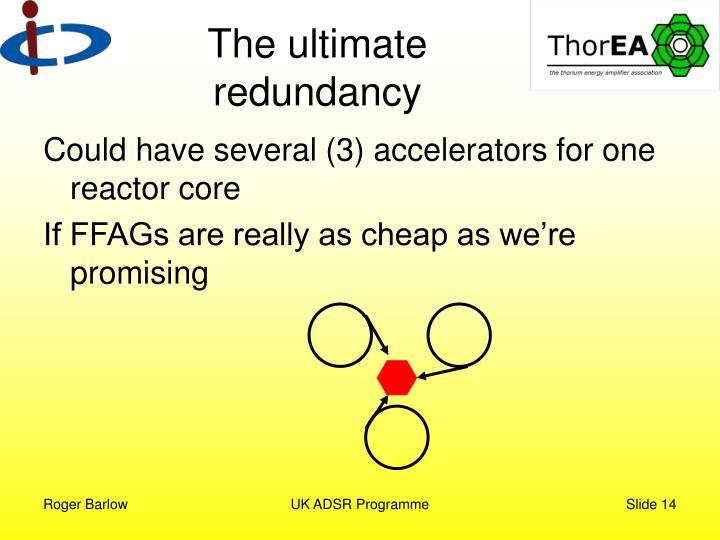 The ultimate redundancy