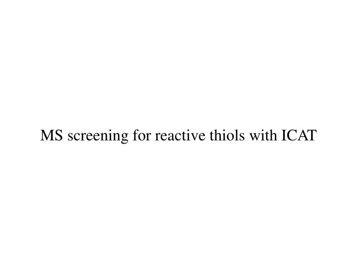 MS screening for reactive thiols with ICAT
