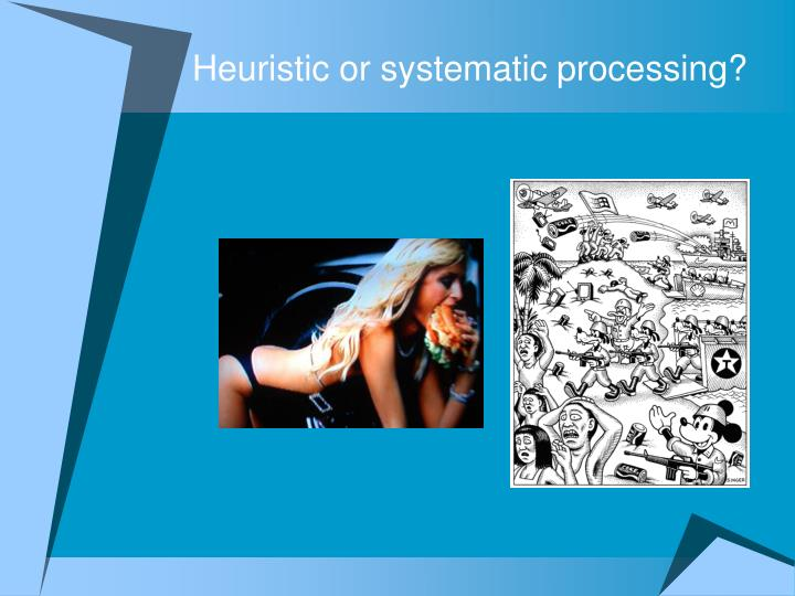 Heuristic or systematic processing?