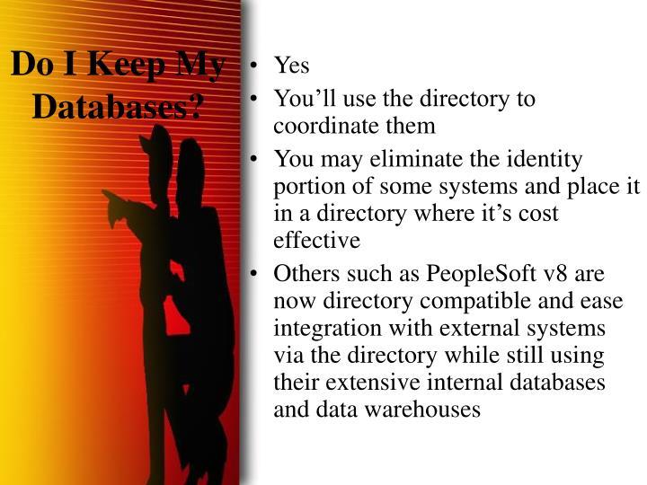 Do I Keep My Databases?
