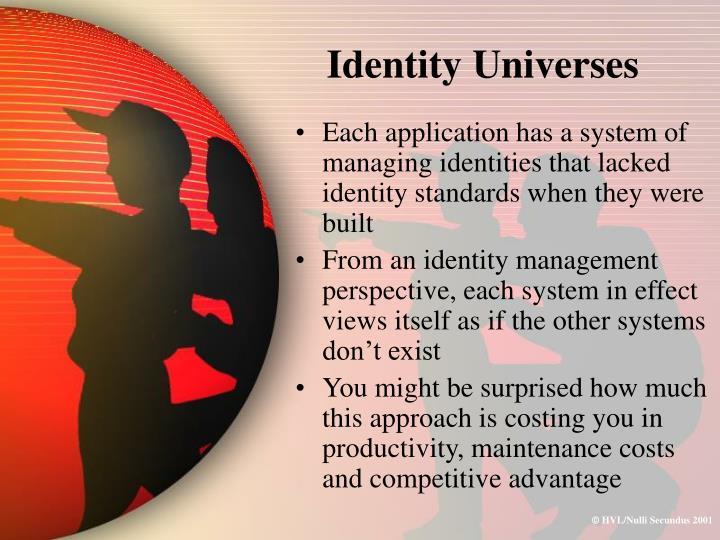 Identity Universes