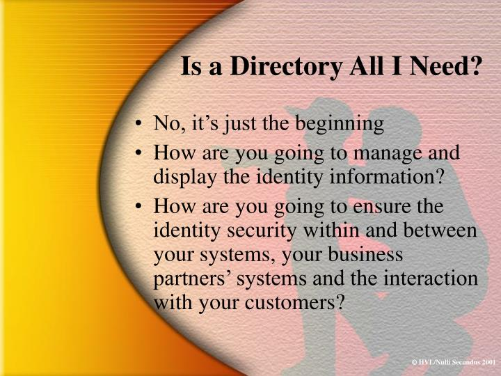 Is a Directory All I Need?