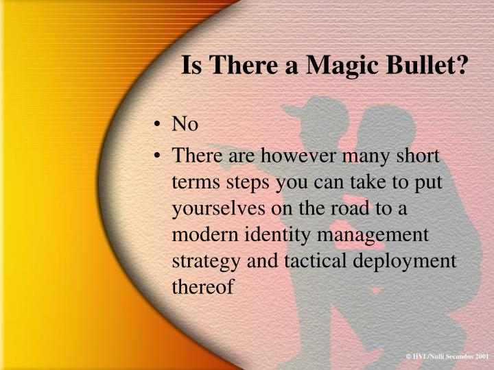 Is There a Magic Bullet?