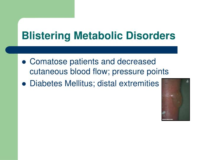 Blistering Metabolic Disorders