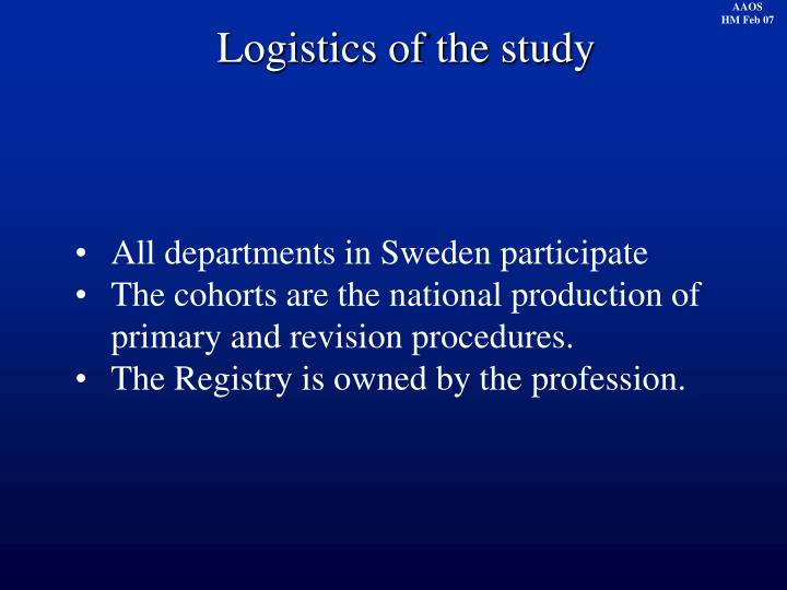 Logistics of the study