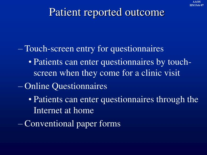 Patient reported outcome