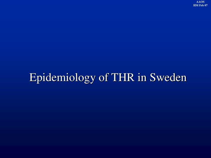 Epidemiology of THR in Sweden