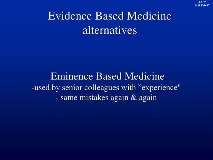 Evidence Based Medicine alternatives