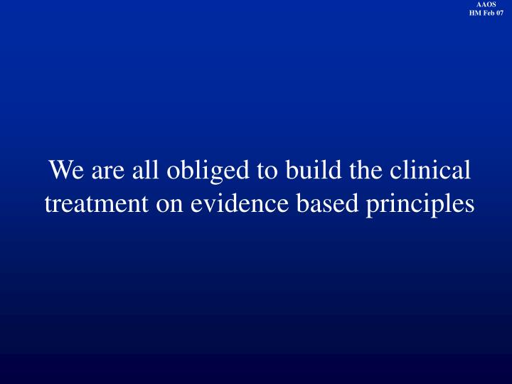 We are all obliged to build the clinical