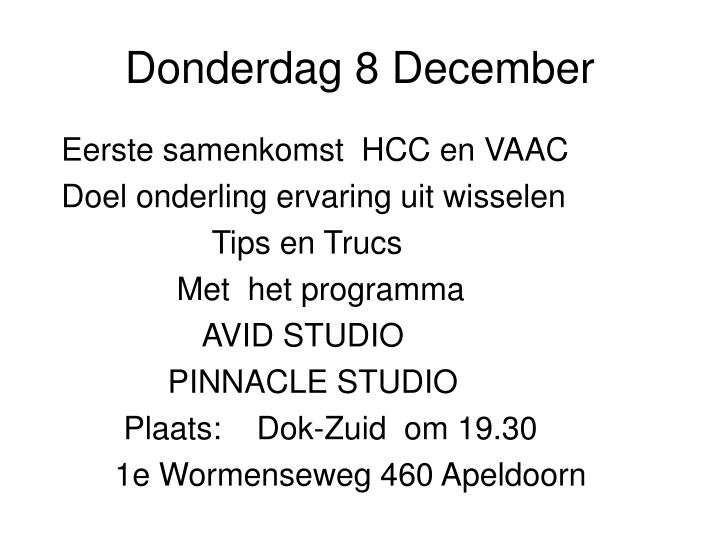 Donderdag 8 December