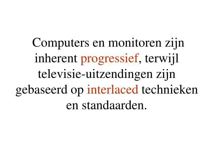 Computers en monitoren zijn inherent