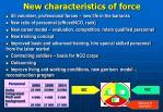 new characteristics of force
