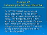 example 2 calculating the nih cap differential