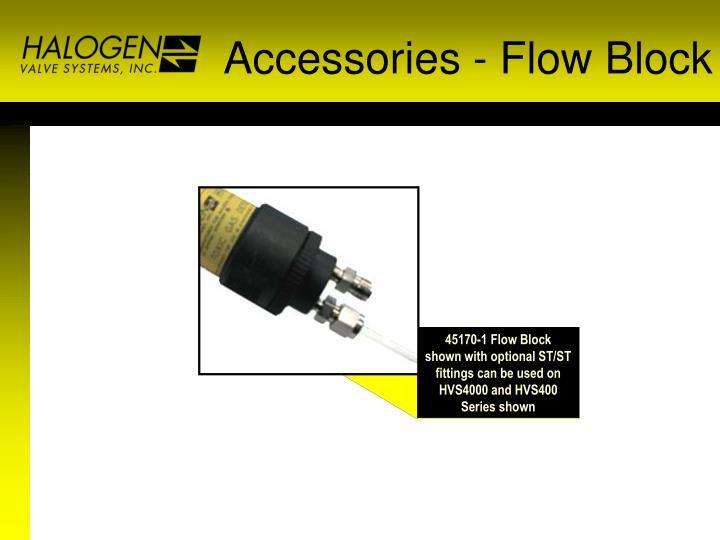 Accessories - Flow Block