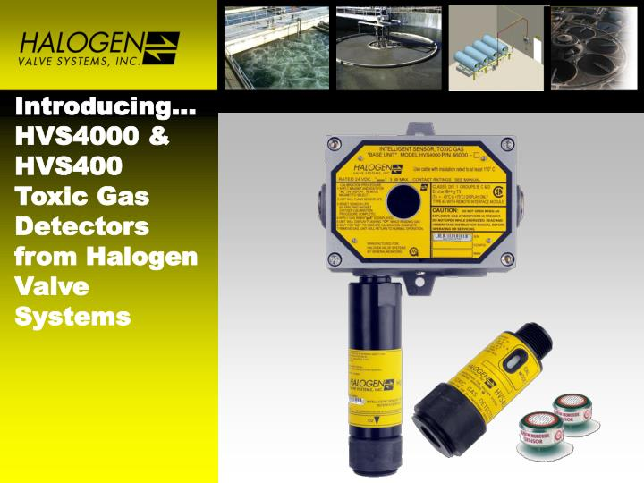 introducing hvs4000 hvs400 toxic gas detectors from halogen valve systems