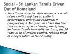 social sri lankan tamils driven out of homeland1