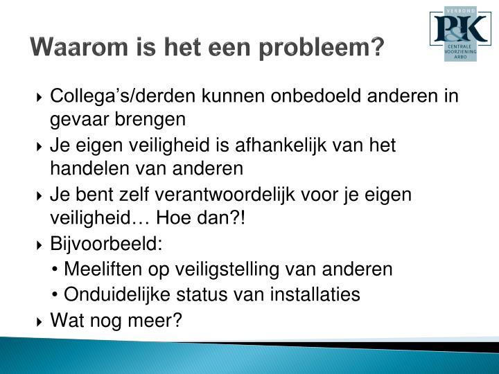Waarom is het een probleem?