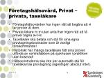 f retagsh lsov rd privat privata taxel kare