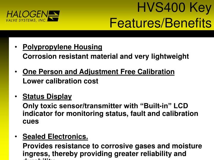 HVS400 Key Features/Benefits
