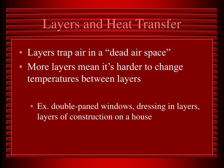Layers and Heat Transfer