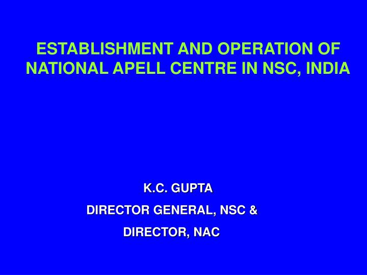 ESTABLISHMENT AND OPERATION OF NATIONAL APELL CENTRE IN NSC, INDIA