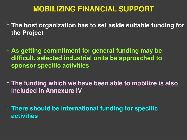 MOBILIZING FINANCIAL SUPPORT