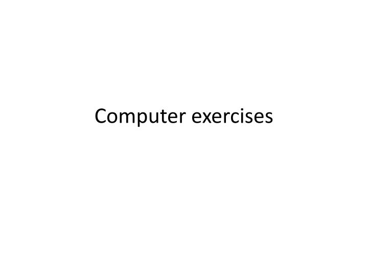 Computer exercises