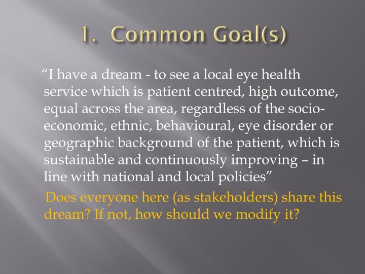 1.  Common Goal(s)