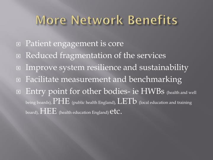 More Network Benefits