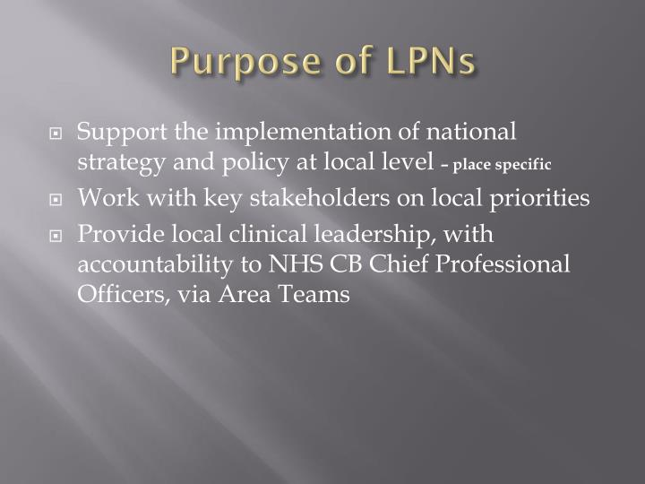 Purpose of LPNs