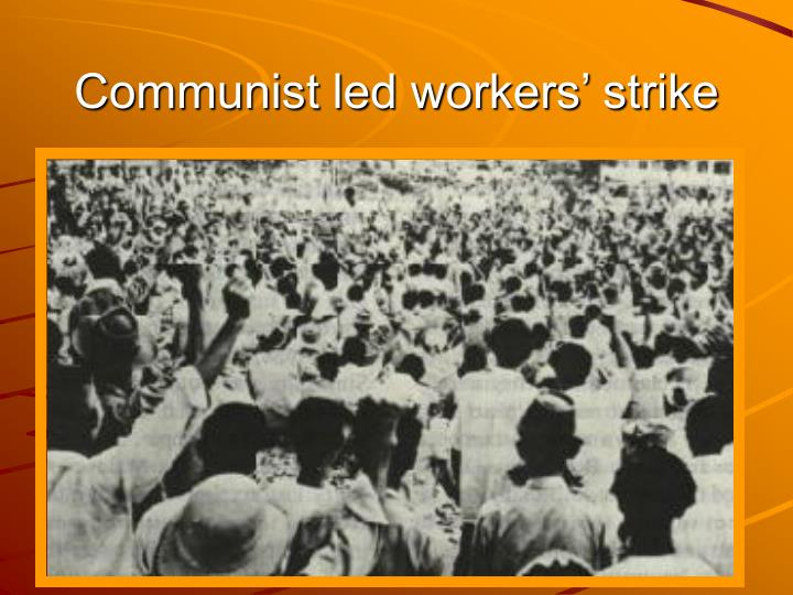 Communist led workers' strike