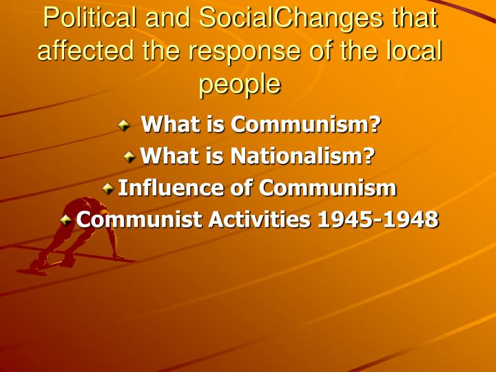 Political and SocialChanges that affected the response of the local people