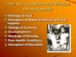 post war conditions that affected the local people