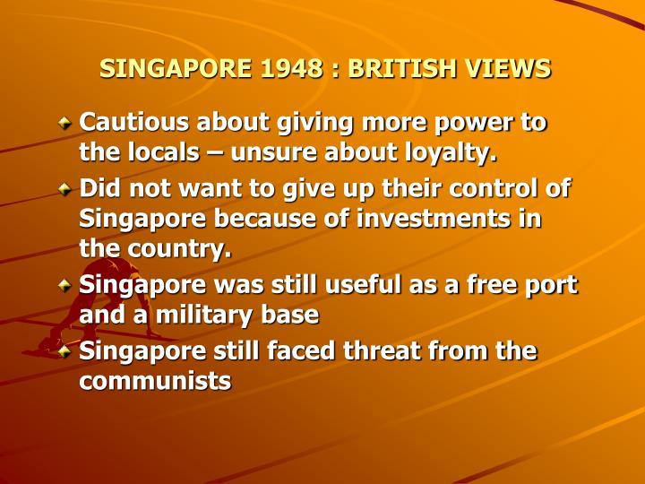 SINGAPORE 1948 : BRITISH VIEWS