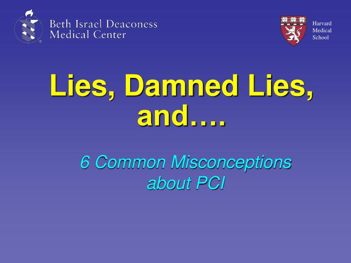 Lies, Damned Lies, and….