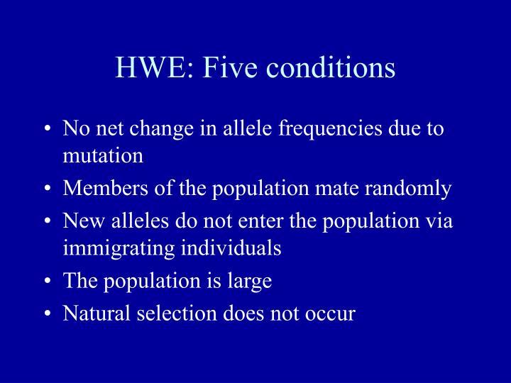 HWE: Five conditions