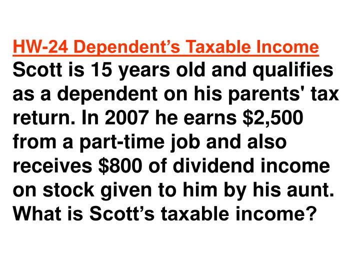 HW-24 Dependent's Taxable Income