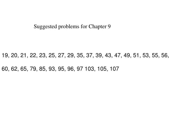 Suggested problems for Chapter 9