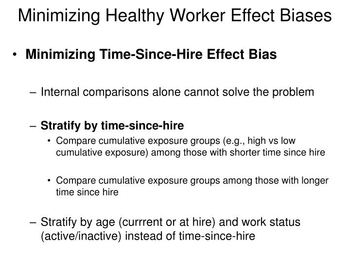Minimizing Healthy Worker Effect Biases