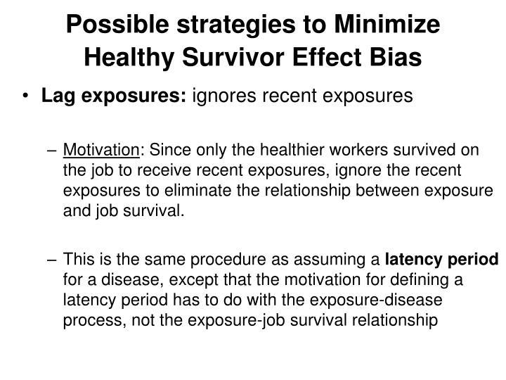 Possible strategies to Minimize Healthy Survivor Effect Bias